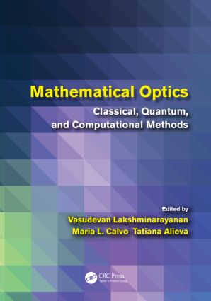 Mathematical Optics: Classical, Quantum, and Computational Methods, 1st Edition (Hardback) book cover
