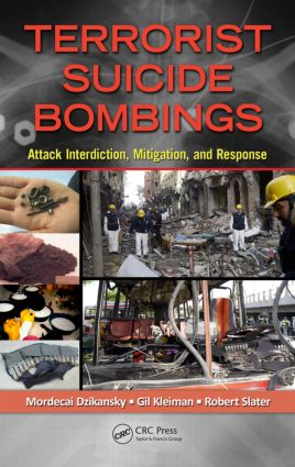 Terrorist Suicide Bombings: Attack Interdiction, Mitigation, and Response, 1st Edition (Hardback) book cover