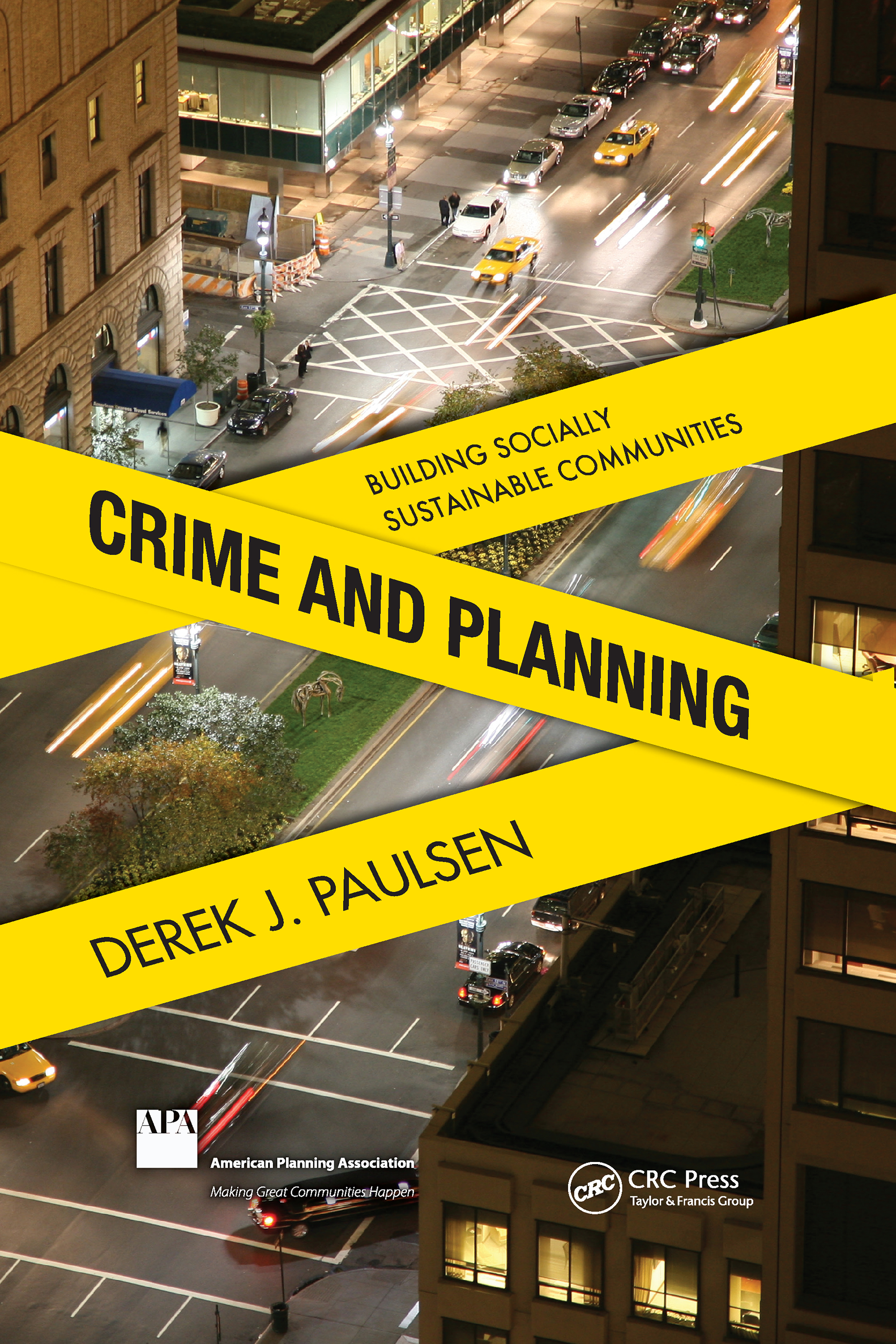 Crime and Planning: Building Socially Sustainable Communities, 1st Edition (Hardback) book cover