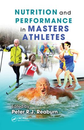 Nutrition and Performance in Masters Athletes: 1st Edition (Hardback) book cover