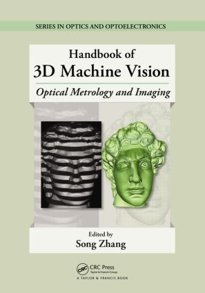 Handbook of 3D Machine Vision: Optical Metrology and Imaging (Hardback) book cover