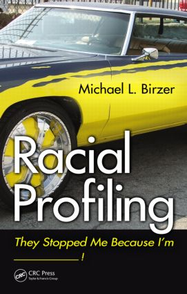 Racial Profiling: They Stopped Me Because I'm ------------! (Hardback) book cover