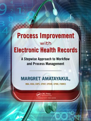 Process Improvement with Electronic Health Records: A Stepwise Approach to Workflow and Process Management, 1st Edition (Paperback) book cover