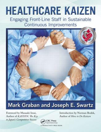 Healthcare Kaizen: Engaging Front-Line Staff in Sustainable