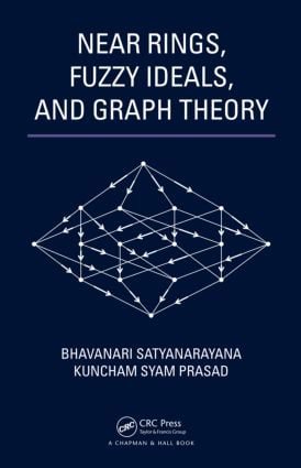 Near Rings, Fuzzy Ideals, and Graph Theory: 1st Edition (Hardback) book cover