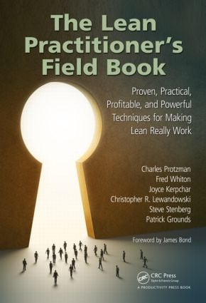 The Lean Practitioner's Field Book: Proven, Practical, Profitable and Powerful Techniques for Making Lean Really Work, 1st Edition (Hardback) book cover