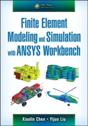 Finite Element Modeling and Simulation with ANSYS Workbench (Hardback) book cover