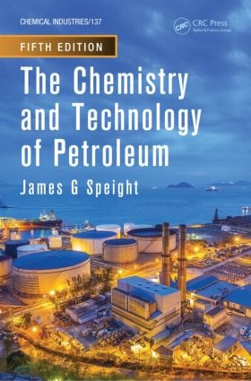 The Chemistry and Technology of Petroleum, Fifth Edition: 5th Edition (Hardback) book cover