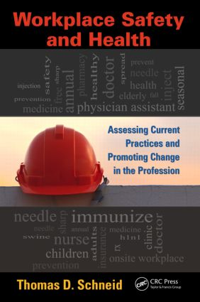 Workplace Safety and Health: Assessing Current Practices and Promoting Change in the Profession, 1st Edition (Paperback) book cover