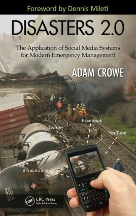 Disasters 2.0: The Application of Social Media Systems for Modern Emergency Management book cover
