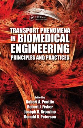 Transport Phenomena in Biomedical Engineering: Principles and Practices (Hardback) book cover