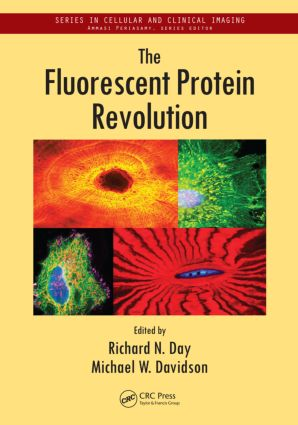 The Fluorescent Protein Revolution: 1st Edition (Paperback) book cover