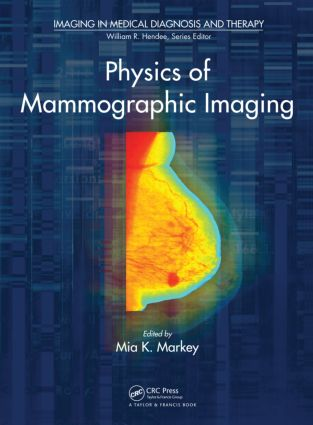 Physics of Mammographic Imaging: 1st Edition (Hardback) book cover