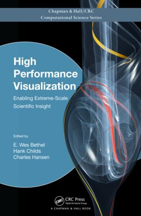 High Performance Visualization: Enabling Extreme-Scale Scientific Insight (Hardback) book cover