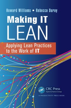 Making IT Lean: Applying Lean Practices to the Work of IT (Paperback) book cover