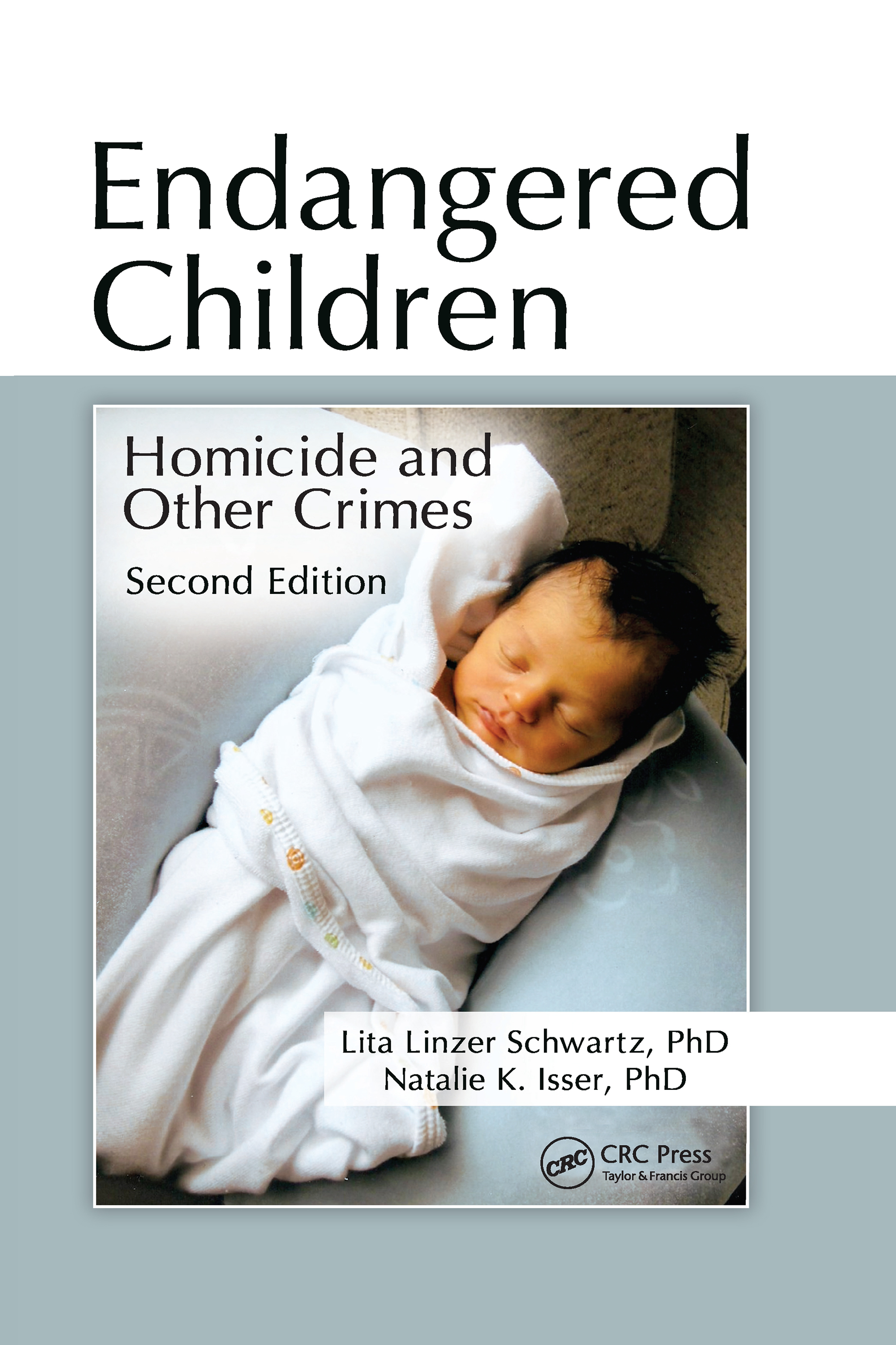 Endangered Children: Homicide and Other Crimes, Second Edition, 2nd Edition (Hardback) book cover