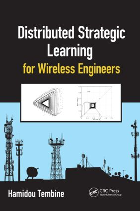 Distributed Strategic Learning for Wireless Engineers (Hardback) book cover