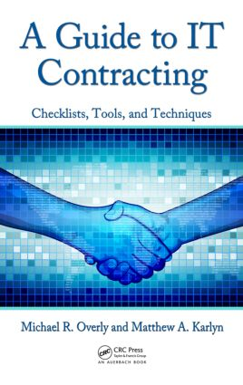 A Guide to IT Contracting: Checklists, Tools, and Techniques, 1st Edition (Hardback) book cover