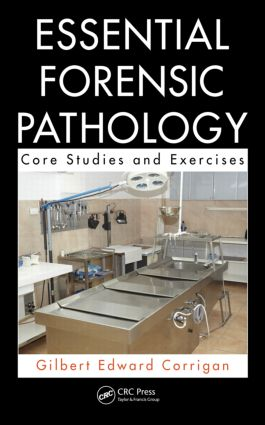 Essential Forensic Pathology: Core Studies and Exercises, 1st Edition (Hardback) book cover