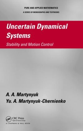 Uncertain Dynamical Systems: Stability and Motion Control, 1st Edition (Hardback) book cover
