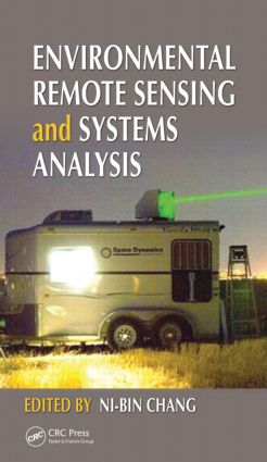 Environmental Remote Sensing and Systems Analysis: 1st Edition (Hardback) book cover