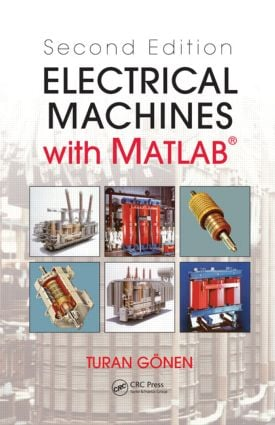 Electrical Machines with MATLAB®: 2nd Edition (Hardback) book cover