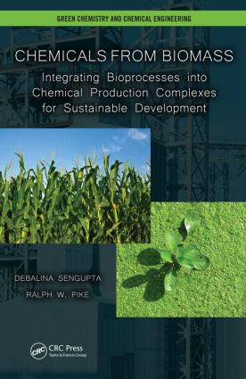Chemicals from Biomass: Integrating Bioprocesses into Chemical Production Complexes for Sustainable Development, 1st Edition (Hardback) book cover
