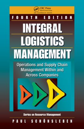 Integral Logistics Management: Operations and Supply Chain Management Within and Across Companies, Fourth Edition, 4th Edition (Hardback) book cover