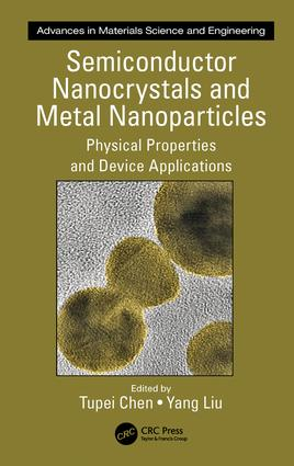 Semiconductor Nanocrystals and Metal Nanoparticles: Physical Properties and Device Applications book cover