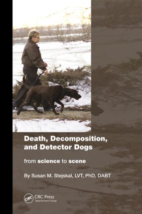 Death, Decomposition, and Detector Dogs: From Science to Scene book cover