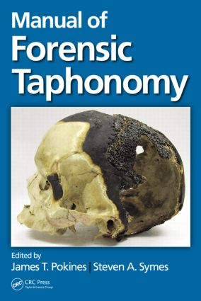 Manual of Forensic Taphonomy: 1st Edition (Hardback) book cover