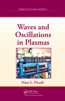 Waves and Oscillations in Plasmas: 1st Edition (Hardback) book cover
