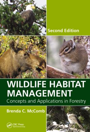 Wildlife Habitat Management: Concepts and Applications in Forestry, Second Edition, 2nd Edition (Hardback) book cover