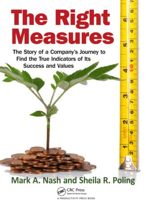 The Right Measures: The Story of a Company's Journey to Find the True Indicators of Its Success and Values, 1st Edition (Paperback) book cover