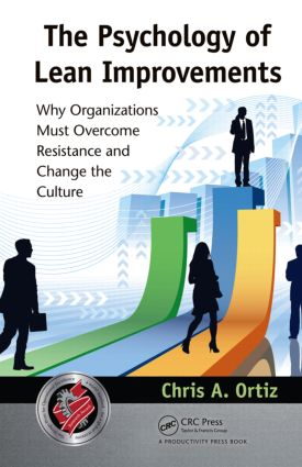 The Psychology of Lean Improvements: Why Organizations Must Overcome Resistance and Change the Culture, 1st Edition (Hardback) book cover