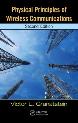 Physical Principles of Wireless Communications, Second Edition: 2nd Edition (Hardback) book cover