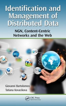 Identification and Management of Distributed Data: NGN, Content-Centric Networks and the Web, 1st Edition (Hardback) book cover