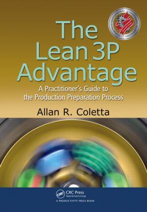 The Lean 3P Advantage: A Practitioner's Guide to the Production Preparation Process, 1st Edition (Paperback) book cover