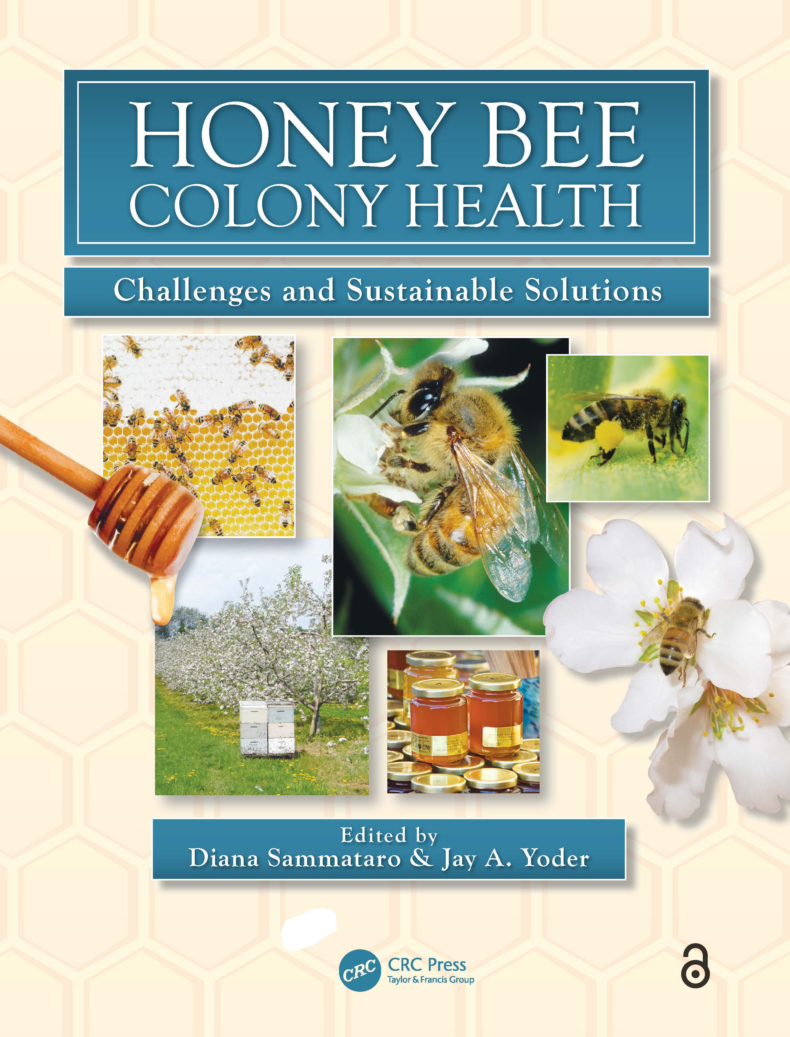 Honey Bee Colony Health: Challenges and Sustainable Solutions book cover