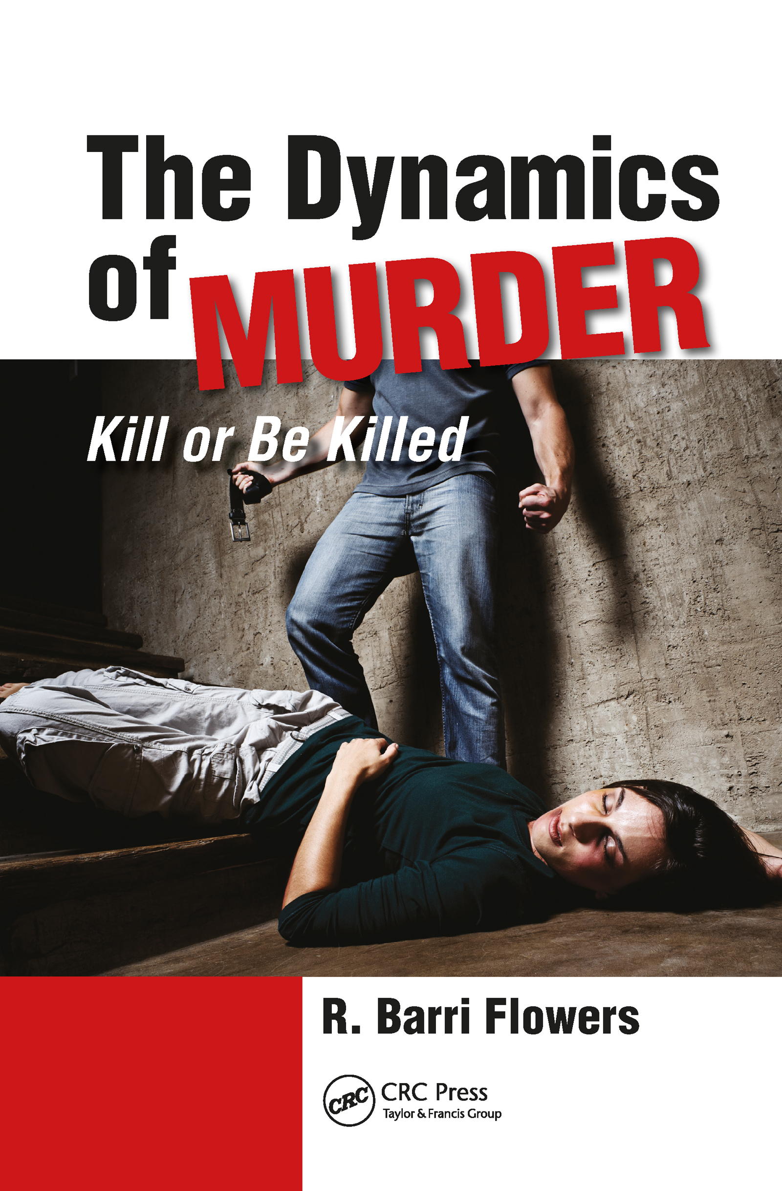 The Dynamics of Murder: Kill or Be Killed (e-Book) book cover