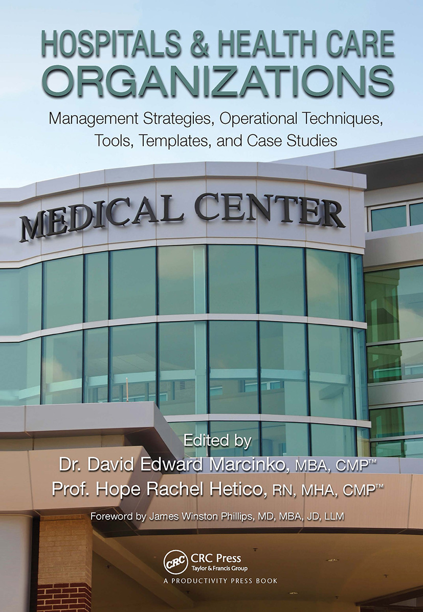 Hospitals & Health Care Organizations: Management Strategies, Operational Techniques, Tools, Templates, and Case Studies, 1st Edition (Hardback) book cover