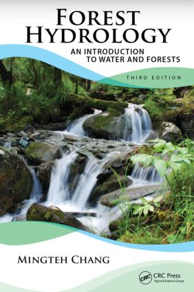Forest Hydrology: An Introduction to Water and Forests, Third Edition, 3rd Edition (Hardback) book cover