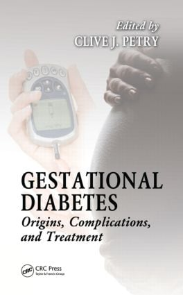 Gestational Diabetes: Origins, Complications, and Treatment (Hardback) book cover