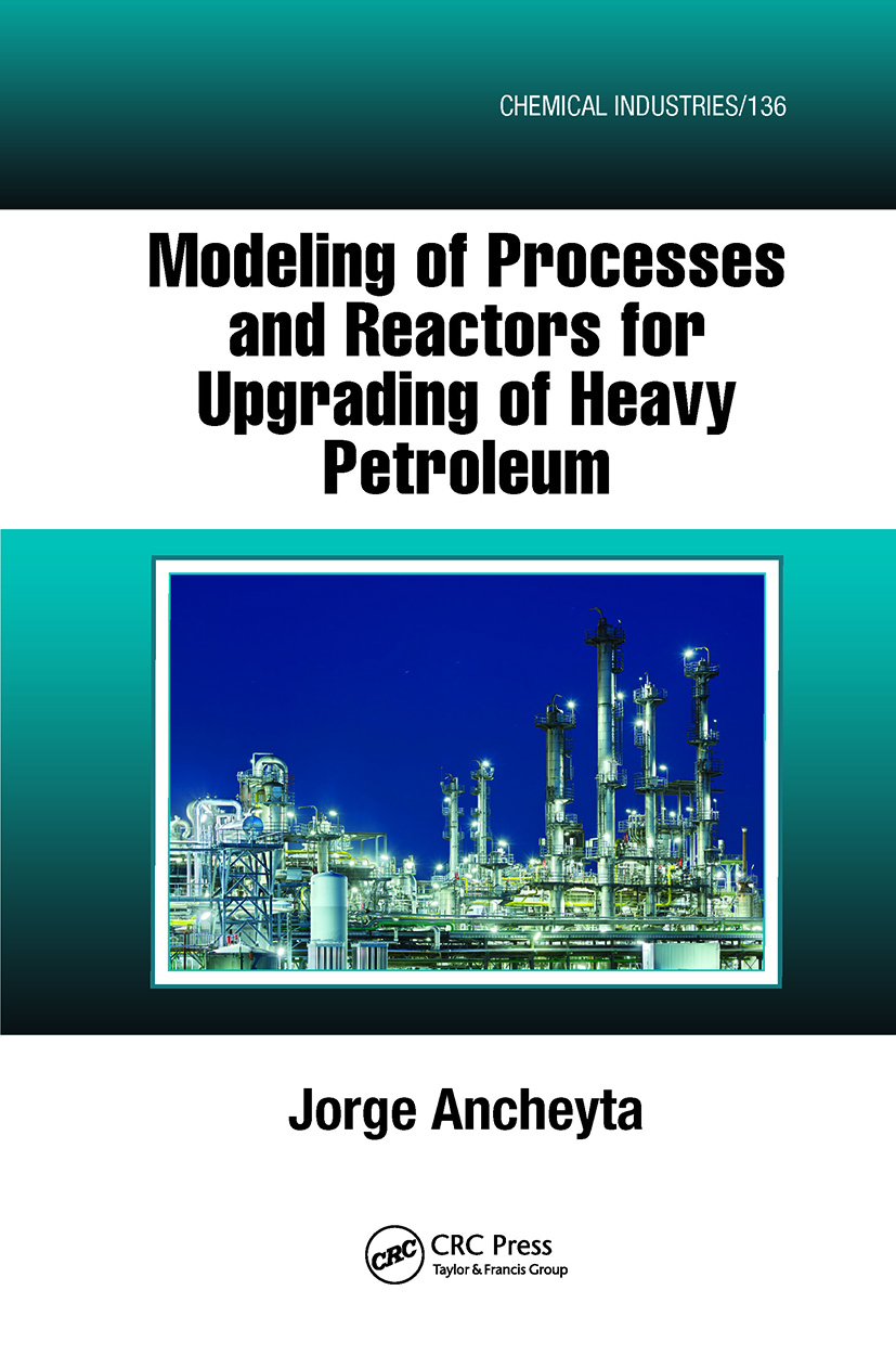 Modeling of Processes and Reactors for Upgrading of Heavy Petroleum (Hardback) book cover
