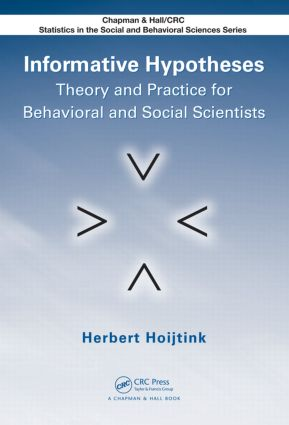 Informative Hypotheses: Theory and Practice for Behavioral and Social Scientists (Hardback) book cover