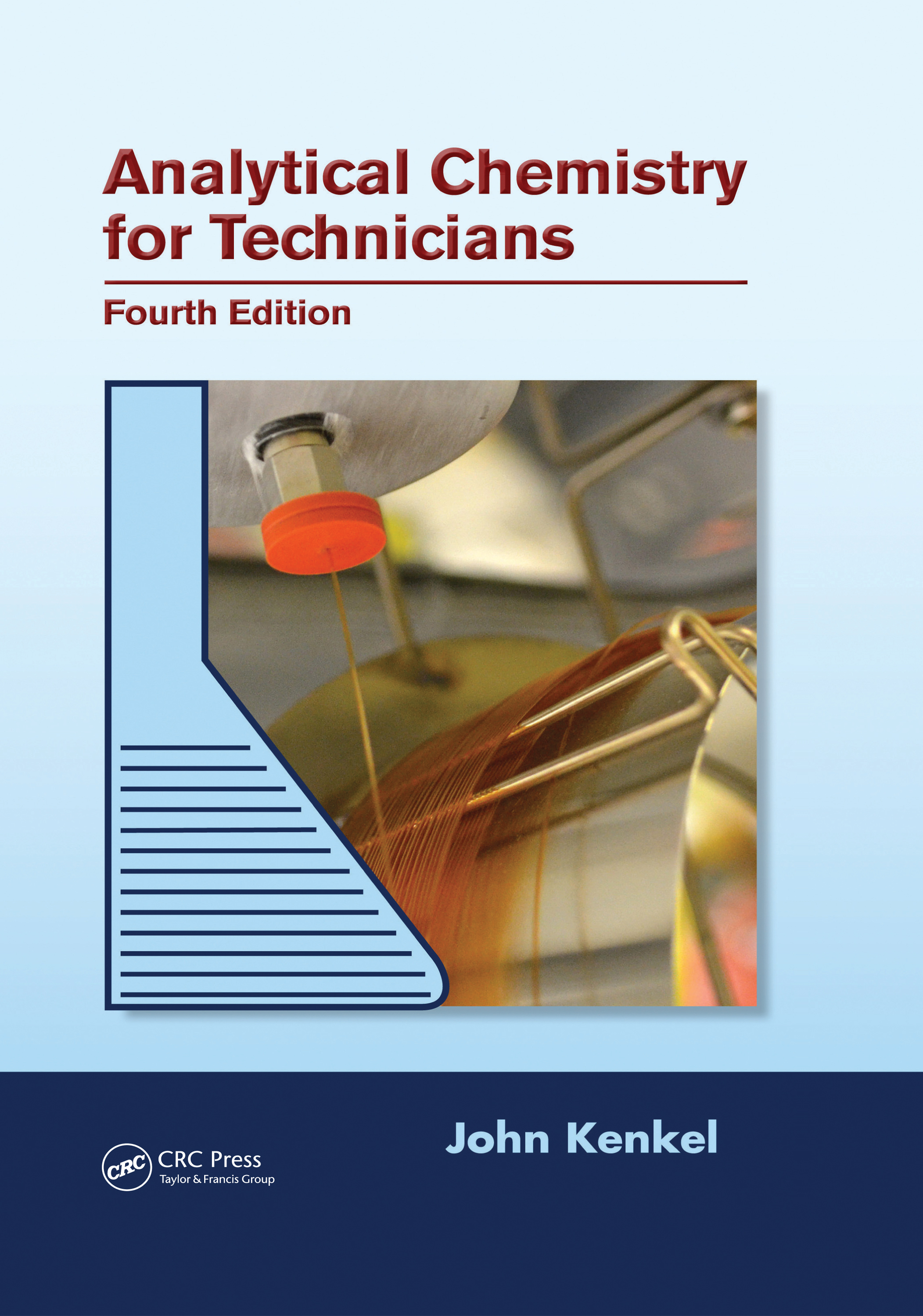 Analytical Chemistry for Technicians: 4th Edition (Hardback) book cover