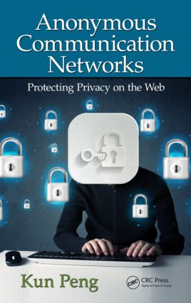 Anonymous Communication Networks: Protecting Privacy on the Web, 1st Edition (Paperback) book cover