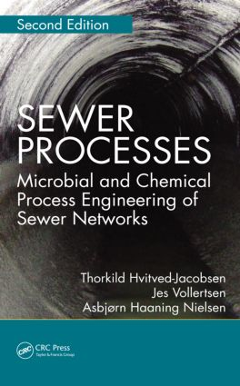 Sewer Processes: Microbial and Chemical Process Engineering of Sewer Networks, Second Edition, 2nd Edition (Hardback) book cover