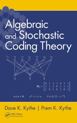 Algebraic and Stochastic Coding Theory: 1st Edition (Hardback) book cover