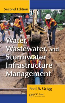 Water, Wastewater, and Stormwater Infrastructure Management: 2nd Edition (Hardback) book cover